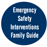 Emergency Safety Interventions Family Guide